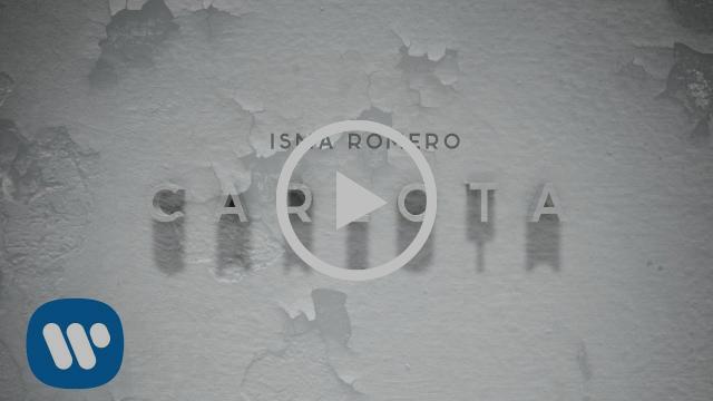 Isma Romero - Carlota (Lyric video)